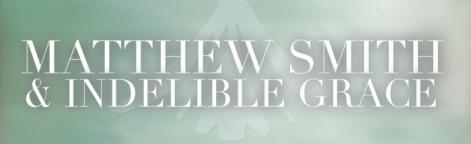 Matthew Smith & Indelible Grace Logo